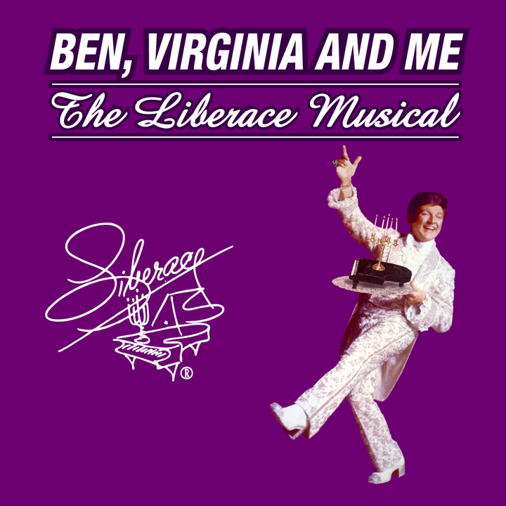 Ben, Virginia, and Me (The Liberace Musical)