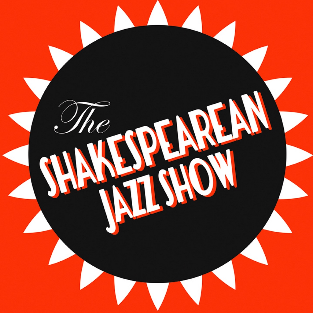The Shakespearean Jazz Show